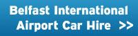 Belfast International Airport Car Hire